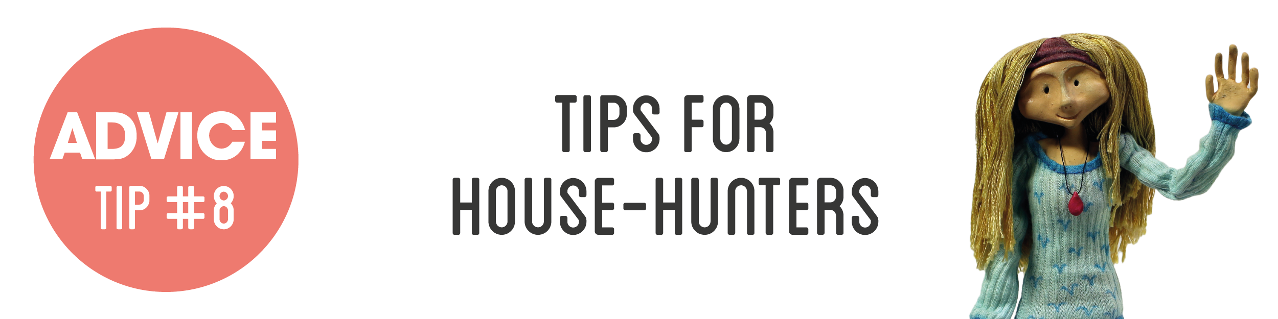 Advice Tip #8 – Tips for house-hunters