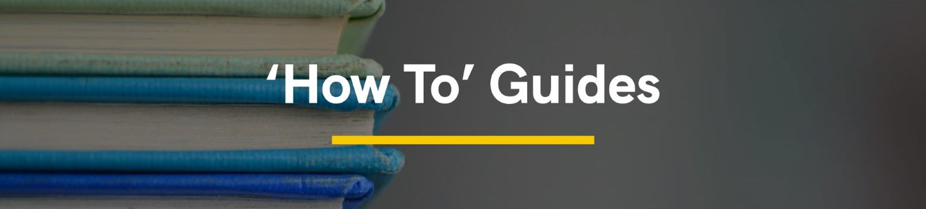 'How To' Guides