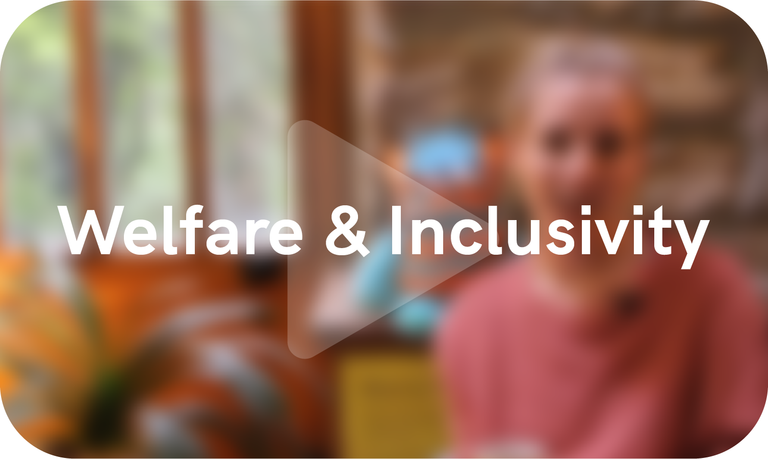 Welfare & Inclusivity