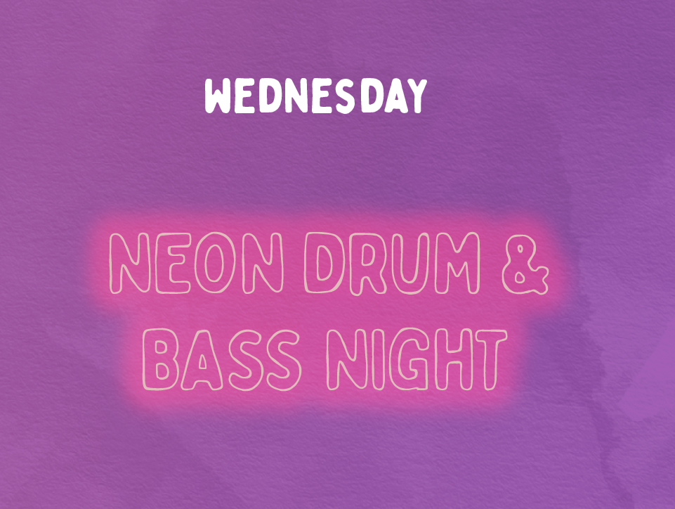 Neon Drum & Bass Night, Wednesday