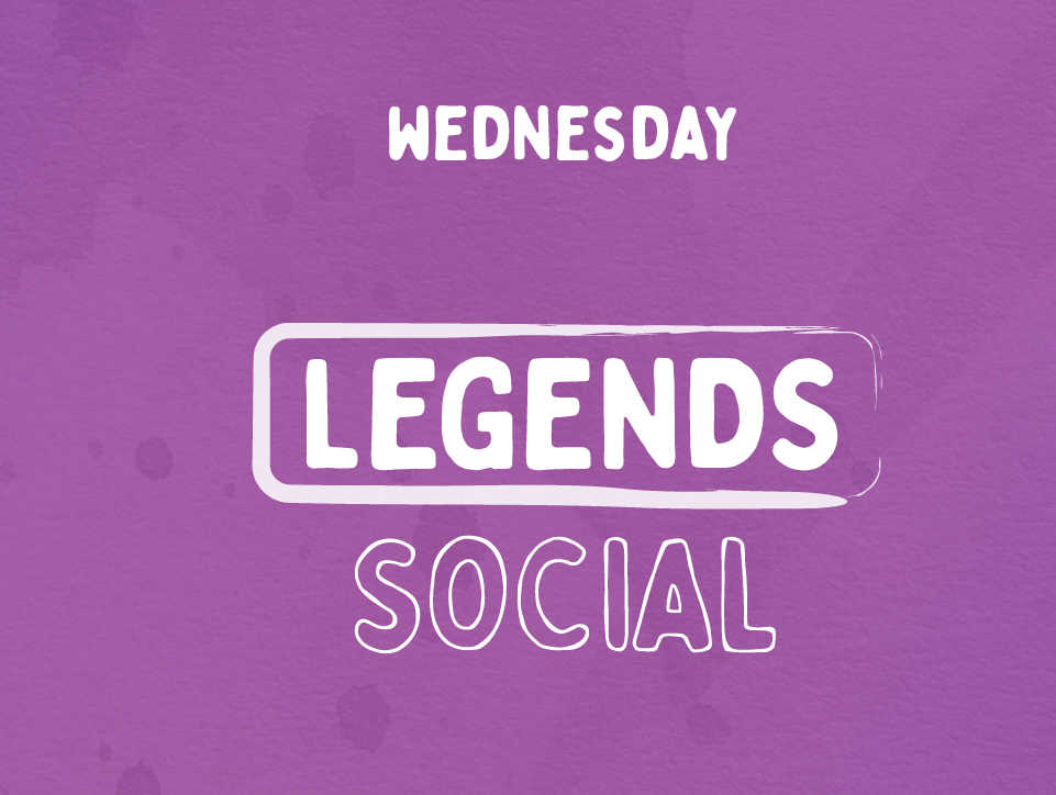 Legends Social, Wednesday