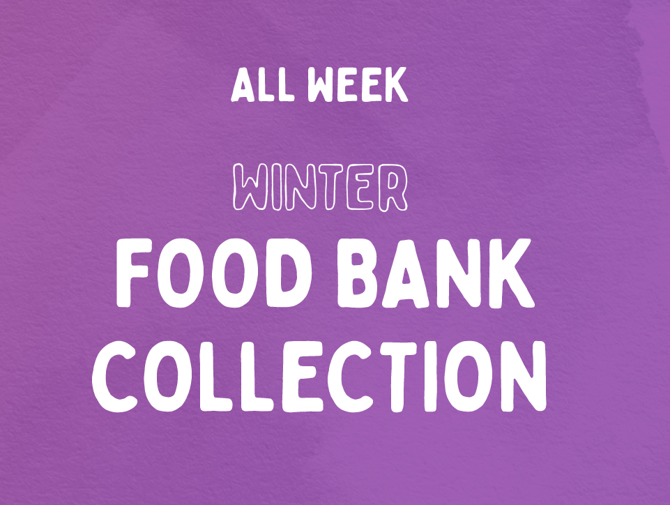 Winter Food Bank Collection, all week