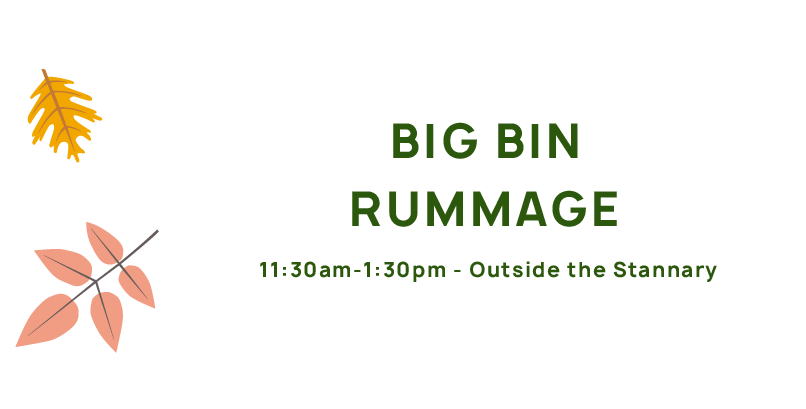 Big Bin Rummage, 11:30am-1:30pm, outside The Stannary.