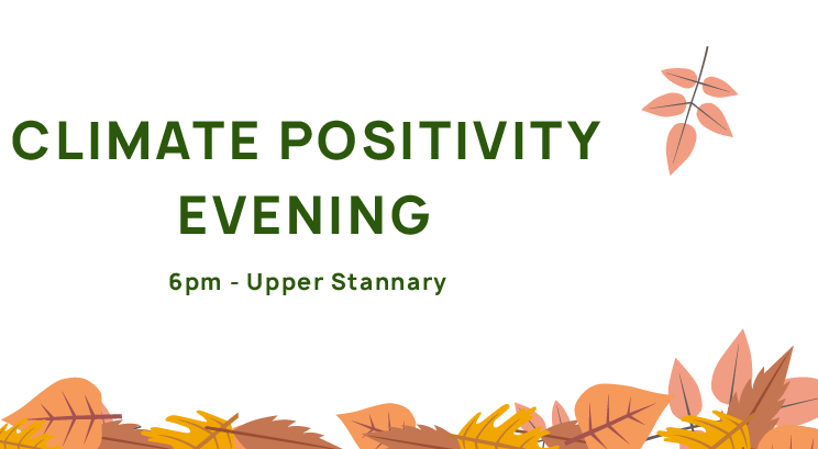 Climate Positivity Evening, 6pm, Upper Stannary.