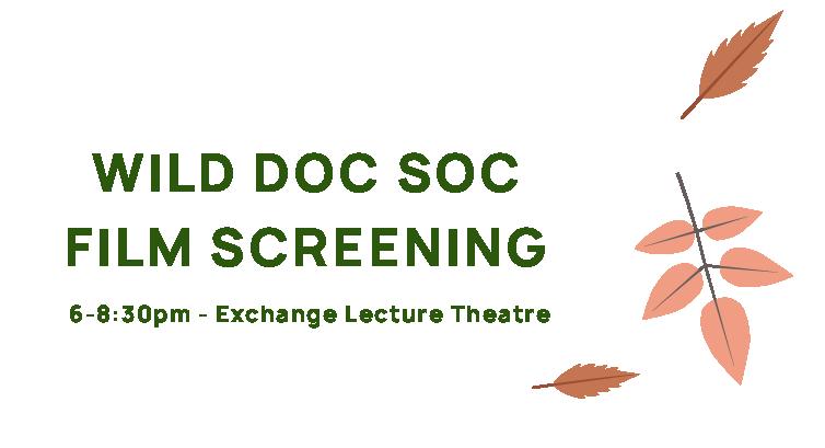 Wild Doc Soc Film Screening, 6-8:30pm, Exchange Lecture Theatre.