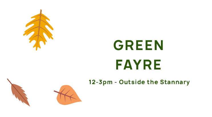 Green Fair, 12-3pm, outside The Stannary.